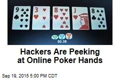 Hackers Are Peeking at Online Poker Hands