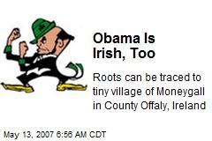 Obama Is Irish, Too