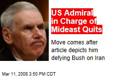 US Admiral in Charge of Mideast Quits