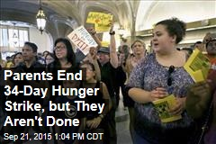 Parents End 34-Day Hunger Strike, but They Aren't Done