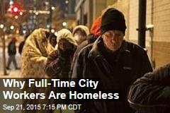 Why Full-Time City Employees Are Homeless