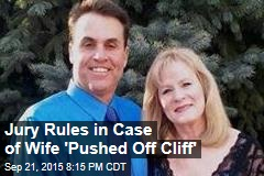 Jury Rules in Case of Wife 'Pushed Off Cliff'