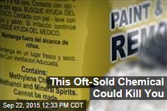 This Oft-Sold Chemical Could Kill You