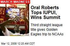 Oral Roberts Tops IUPUI, Wins Summit