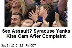 Sex Assault? Syracuse Yanks Kiss Cam After Complaint