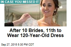 After 10 Brides, 11th to Wear 120-Year-Old Dress