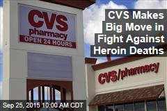 CVS Makes Big Move in Fight Against Heroin Deaths
