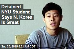 Detained NYU Student Says N. Korea Is Great