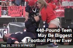 440-Pound Teen May Be Biggest Football Player Ever