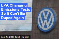 EPA Changing Emissions Tests So It Can't Be Duped Again