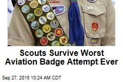 Scouts Survive Worst Aviation Badge Attempt Ever