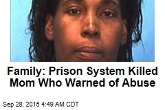 Family: Prison System Killed Mom Who Warned of Abuse