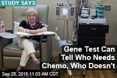 Gene Test Can Tell Who Needs Chemo, Who Doesn't