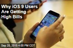 Why iOS 9 Users Are Getting High Bills