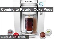 Coming to Keurig: Coke Pods