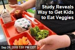 Here's How to Get Kids to Eat Their Veggies