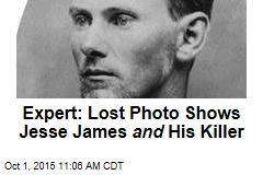 Expert: Lost Photo Shows Jesse James and His Killer