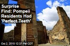 Surprise Find: Pompeii Residents Had 'Perfect Teeth'