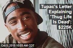 Tupac's Letter Explaining 'Thug Life Is Dead': $225K