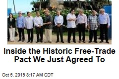 Inside the Historic Free-Trade Pact We Just Agreed To