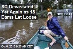SC Devastated Yet Again as 18 Dams Let Loose