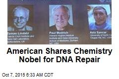 American Shares Chemistry Nobel for DNA Repair