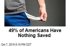 49% of Americans Have Nothing Saved