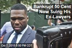 Bankrupt 50 Cent Now Suing His Ex-Lawyers