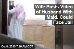 Wife Posts Video of Husband With Maid, Could Face Jail