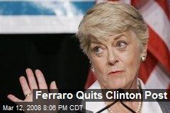 Ferraro Quits Clinton Post