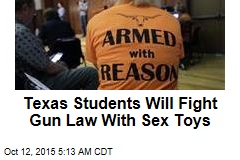 Texas Students Will Fight Gun Law With Sex Toys