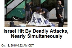 Israel Hit By Deadly Attacks, Nearly Simultaneously