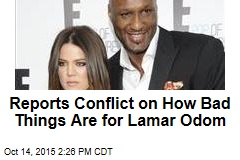 Reports Conflict on How Bad Things Are for Lamar Odom