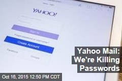 Yahoo Mail: We're Killing Passwords