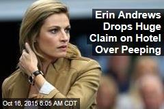 Erin Andrews Drops Huge Claim on Hotel Over Peeping