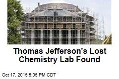 Thomas Jefferson's Lost Chemistry Lab Found