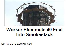 Worker Plummets 40 Feet Into Smokestack