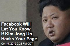 Facebook Will Let You Know If Kim Jong Un Hacks Your Page
