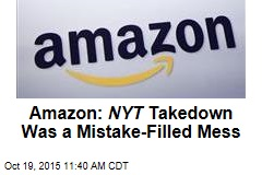Amazon: NYT Takedown Was a Mistake-Filled Mess