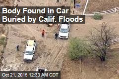Body Found in Car Buried by Calif. Floods