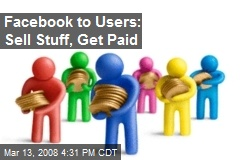 Facebook to Users: Sell Stuff, Get Paid