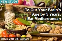 To Cut Your Brain's Age by 5 Years, Eat Mediterranean