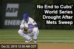 No End to Cubs' World Series Drought After Mets Sweep
