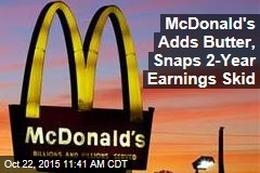 McDonald's Adds Butter, Snaps 2-Year Earnings Skid