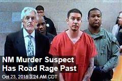 NM Murder Suspect Has Road Rage Past