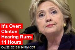 It's Over: Clinton Hearing Runs 11 Hours