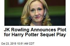 JK Rowling Announces Plot for Harry Potter Sequel Play