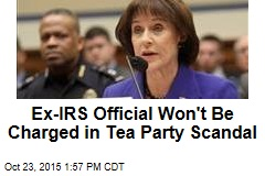 Ex-IRS Official Won't Be Charged in Tea Party Scandal