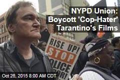 NYPD Union: Boycott 'Cop-Hater' Tarantino's Films