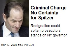 Criminal Charge No Certainty for Spitzer